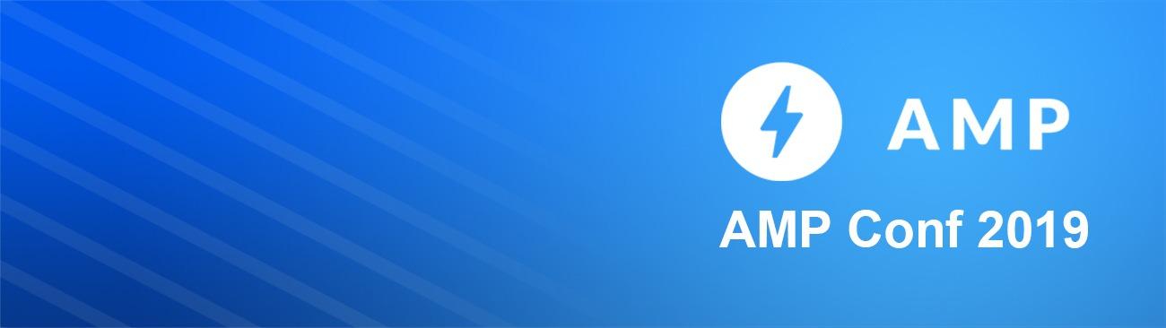 AMP Conf 2019 精華重點整理一覽